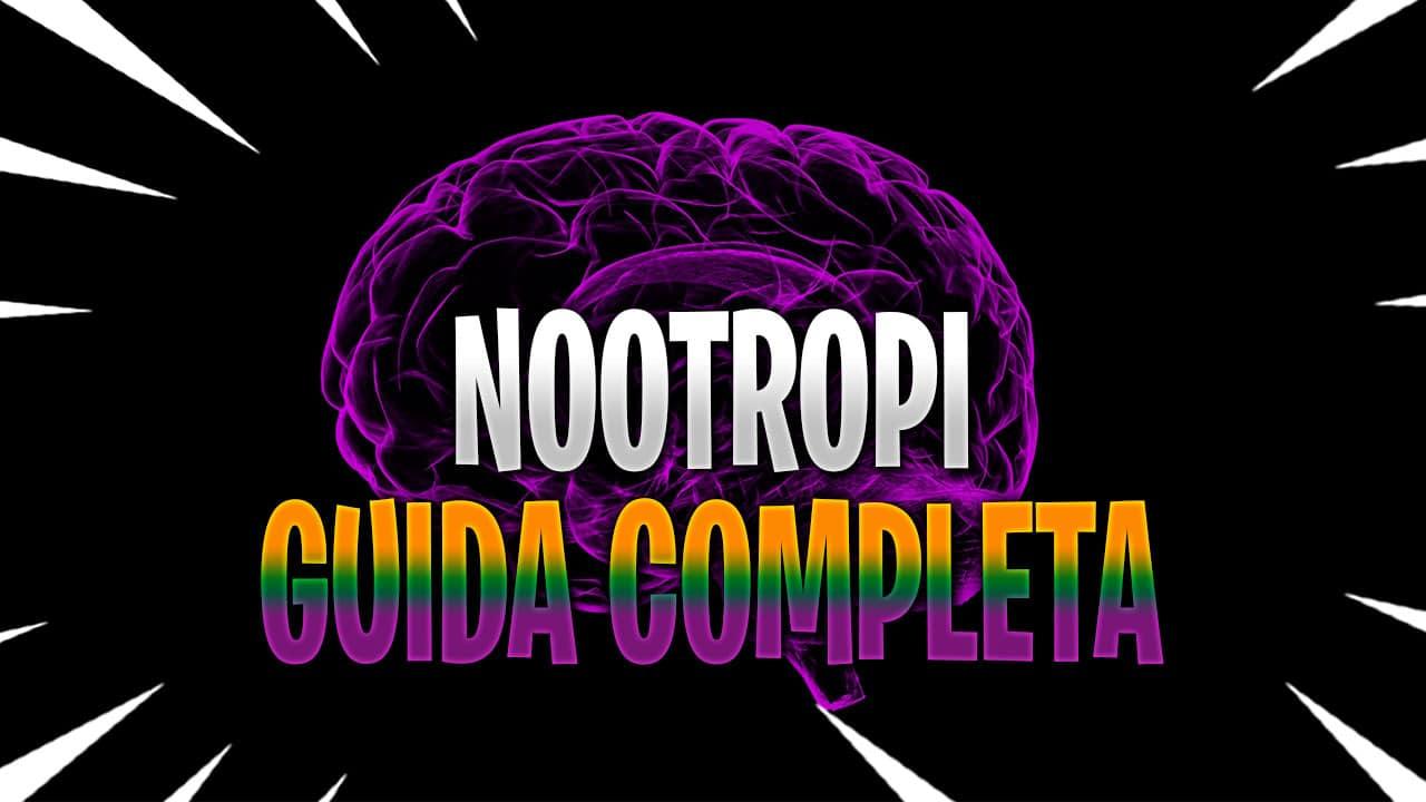 NOOTROPI GUIDA COMPLETA 3