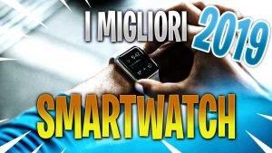 i migliori smartwatch del 2019
